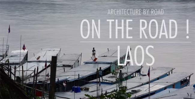 On the Road: Laos - Architecture by Road