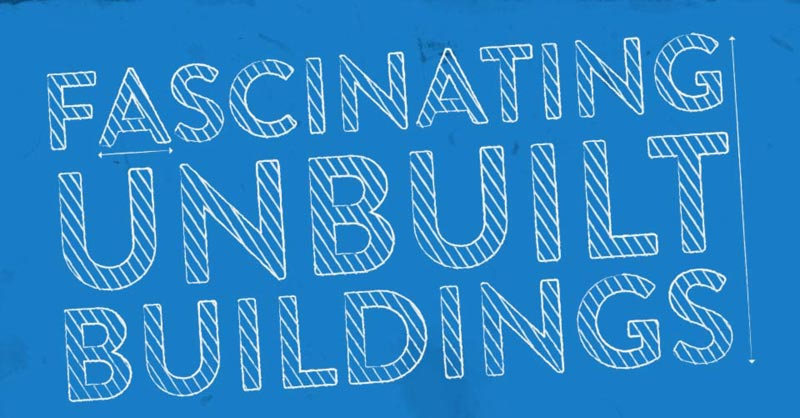 Infographic - Unbuilt Buildings