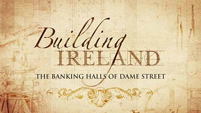 Building Ireland - The Banking Halls of Dame Street