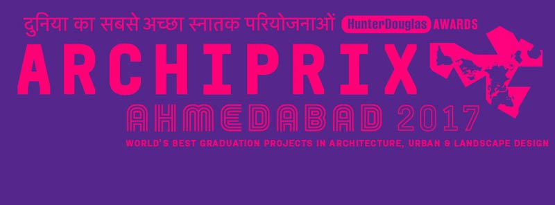 Archiprix International Ahmedabad 2017 - Call for Entries
