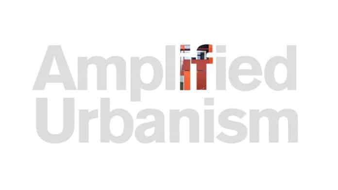 Amplified Urbanism by Lorcan O'Herlihy Architects
